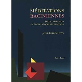 Méditations raciniennes : seize ouvertures en forme d'oratorio intérieur