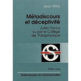 Métadiscours et déceptivité : Julien Torma vu par le collège de pataphysique