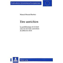 Etre autrichien : la problématique de la faute chez les écrivains autrichiens du début du siècle