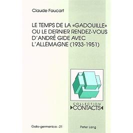 Le temps de la gadouille ou Le dernier rendez-vous d'André Gide avec l'Allemagne : 1933-1951