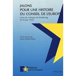Jalons pour une histoire du Conseil de l'Europe : actes du colloque de Strasbourg, 8-10 juin 1995