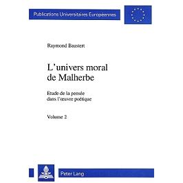 L'univers moral de Malherbe : étude de la pensée dans l'oeuvre poétique