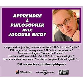 Apprendre à philosopher Jacques Ricot : 34 exercices philosophiques