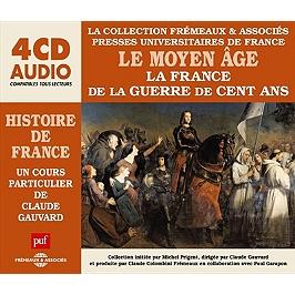 Le Moyen Age, la France de la guerre de Cent Ans : un cours particulier de Claude Gauvard