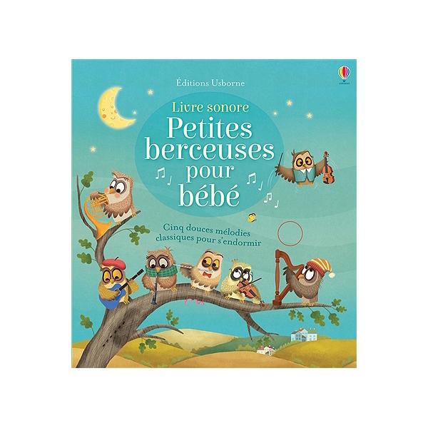 Petites Berceuses Pour Bebe Cinq Douces Melodies Classiques Pour S Endormir Livre Sonore