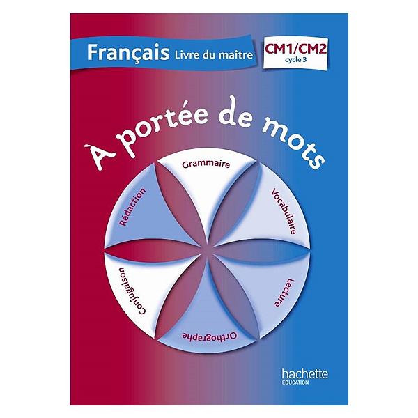 A Portee De Mots Francais Cm1 Cm2 Cycle 3 Livre Du Maitre