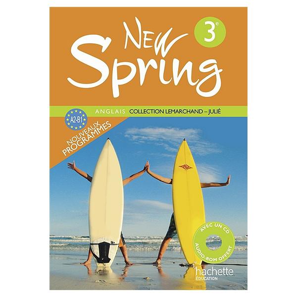 New Spring Anglais 3e A2 B1 Livre De L Eleve Livre De L Eleve Jean Remi Lapaire 9782011255501 Espace Culturel E Leclerc