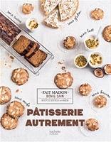 Pâtisserie autrement : recettes testées à la maison de Karen Chevallier - Broché