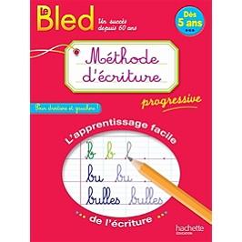 Le Bled méthode d'écriture progressive : pour droitiers et gauchers ! : dès 5 ans