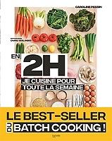 En 2 h je cuisine pour toute la semaine : 80 repas faits maison, sans gâchis et avec des produits de saison de Caroline Pessin - Broché