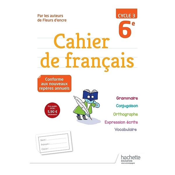 Cahier De Francais 6e Cycle 3