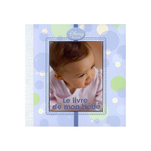 Le Livre De Mon Bebe