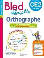 le-bled-effacable-orthographe-ce2-8-9-ans-un-entrainement-cible-sur-les-regles-incontournables-du-ce2