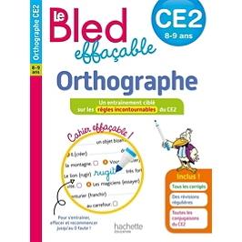 Le Bled effaçable, orthographe, CE2, 8-9 ans : un entraînement ciblé sur les règles incontournables du CE2