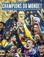 15 juillet 2018 : Champions du monde ! : la fabuleuse histoire du deuxième sacre mondial des Bleus - Broché