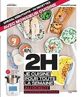 En 2 h je cuisine pour toute la semaine au robot : 10 semaines de menus : spécial débutant, 50 recettes avec monsieur cuisine de Stéphanie de Turckheim - Cartonné