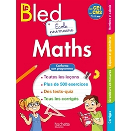 Le Bled maths : école primaire, du CE1 au CM2, 7-11 ans