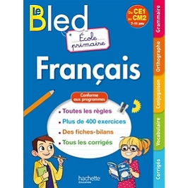 Le Bled français : école primaire, du CE1 au CM2, 7-11 ans