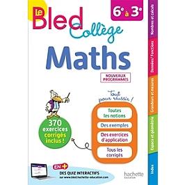 Le Bled maths : collège, 6e à 3e : nouveaux programmes