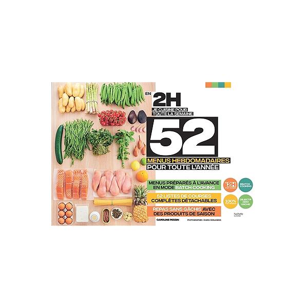 En 2 H Je Cuisine Pour Toute La Semaine 52 Menus Hebdomadaires