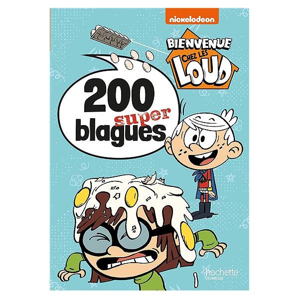 Bienvenue Chez Les Loud 200 Super Blagues