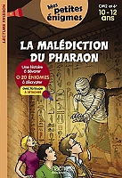 la-malediction-du-pharaon-cm2-et-6e-10-12-ans-20-enigmes-a-decrypter-avec-ta-loupe