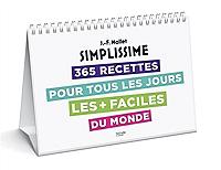 Simplissime : 365 recettes pour tous les jours les + faciles du monde de Jean-François Mallet - Spirale