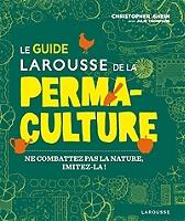 le-guide-larousse-de-la-permaculture-ne-combattez-pas-la-nature-imitez-la