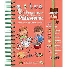 Le Larousse junior de la pâtisserie : des recettes faciles pour les enfants ! 50 recettes de : chocolat, fruits, biscuits, mousses et crèmes, desserts du monde, boissons, fêtes