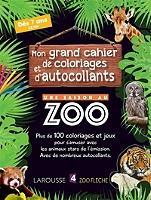 Mon Grand Cahier De Coloriages Et D Autocollants Une Saison Au Zoo Plus De 120 Coloriages Et Jeux Pour S Amuser Avec Les Animaux Stars De