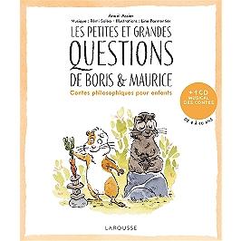 Les petites et grandes questions de Boris & Maurice : contes philosophiques pour enfants