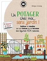 un-potager-chez-moi-sans-jardin-cultiver-et-recolter-sur-son-balcon-ou-sa-terrasse-des-legumes-100-naturels