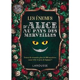 130 énigmes d'Alice au pays des merveilles : tentez de résoudre ces 130 mystères, casse-tête et jeux de logique