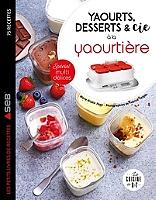 Yaourts, desserts & Cie à la yaourtière : spécial multi délices de Marie-Elodie Pape - Broché