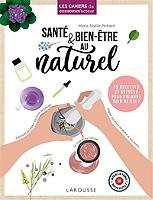 sante-amp-bien-etre-au-naturel-25-recettes-et-astuces-pour-prendre-soin-de-soi