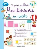 Le grand cahier Montessori des tout-petits : dès 2 ans - Broché
