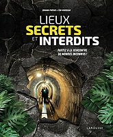lieux-secrets-et-interdits-partez-a-la-rencontre-de-mondes-inconnus