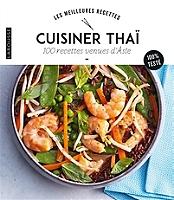 cuisiner-thai-100-recettes-venues-dasie-100-teste