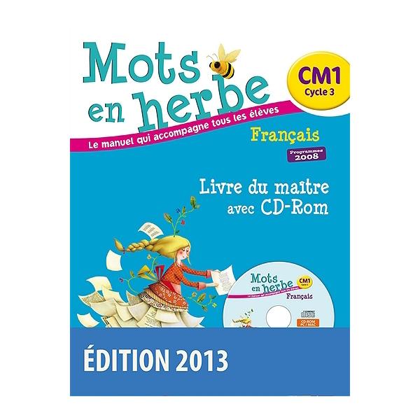 Mots En Herbe Le Manuel Qui Accompagne Tous Les Eleves Francais Cm1 Cycle 3 Programmes 2008 Livre Du Maitre Avec Cd Rom