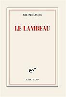 Le lambeau de Philippe Lançon - Broché