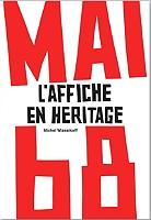 Mai 68 : l'affiche en héritage de Michel Wlassikoff - Broché