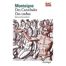 Des cannibales : Essais, livre I, chapitre XXXI | Des coches : Essais, livre III, chapitre VI