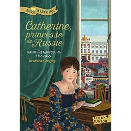 Catherine, princesse de Russie : Saint-Pétersbourg 1743-1745