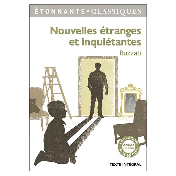 Nouvelles Etranges Et Inquietantes Texte Integral Texte Integral Dino Buzzati 9782081404373 Espace Culturel E Leclerc