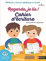 regarde-je-lis-cahier-decriture-minuscules-et-majuscules-methode-de-lecture-syllabique-et-visuelle-des-5-ans