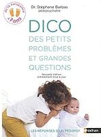 dico-des-petits-problemes-et-grandes-questions-de-la-naissance-a-7-ans-les-reponses-dun-pedopsy