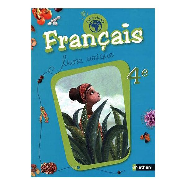 Francais 4e Livre Unique