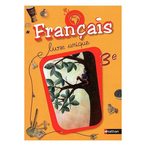 Francais 3e Livre Unique