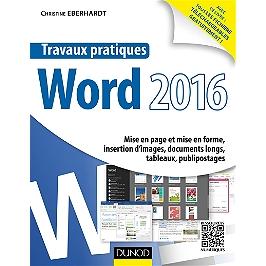 Travaux pratiques avec Word 2016 : mise en page et mise en forme, insertion d'images, documents longs, publipostages