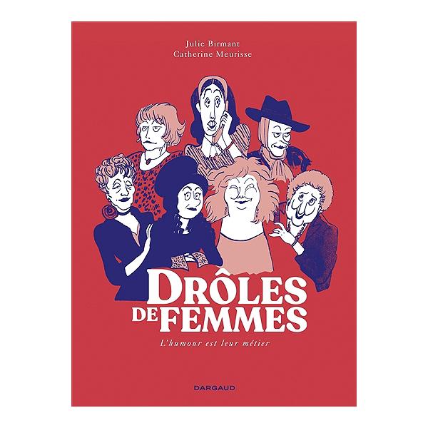 Droles De Femmes L Humour Est Leur Metier Julie Birmant